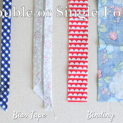Bias Tape or Binding – Single or Double Fold (Tutorial)