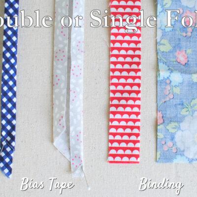 Bias Tape or Binding – Single or Double Fold (Tutorial)